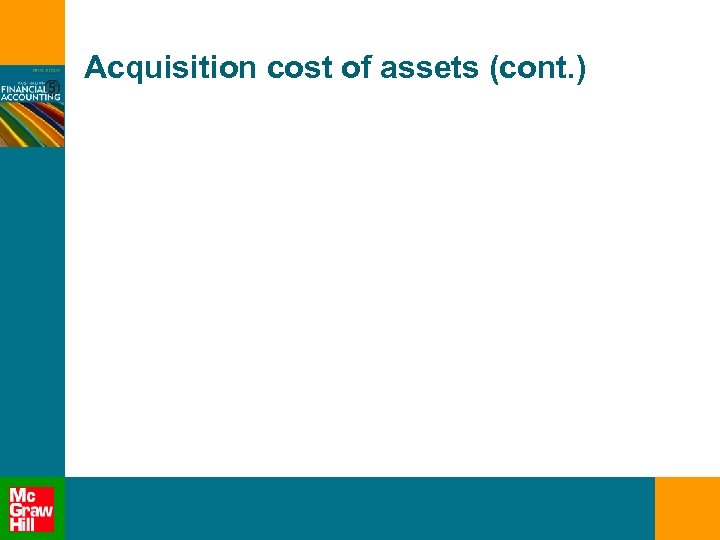 Acquisition cost of assets (cont. )