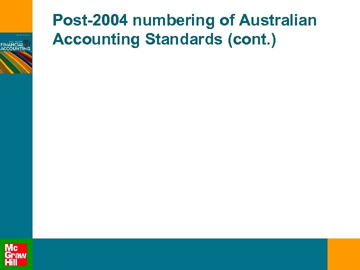 Post-2004 numbering of Australian Accounting Standards (cont. )