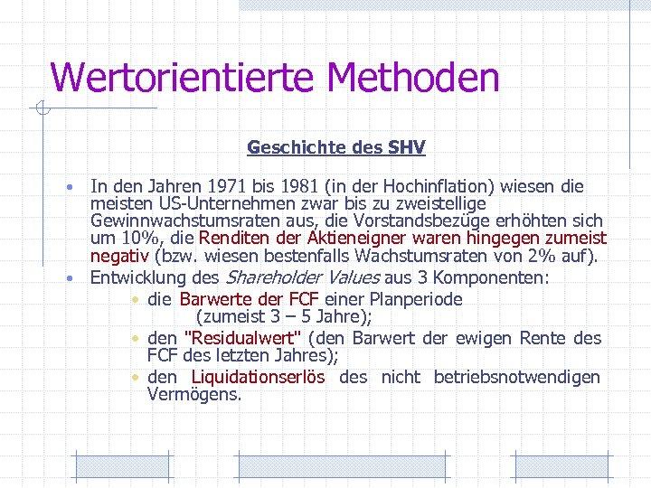 Wertorientierte Methoden Geschichte des SHV In den Jahren 1971 bis 1981 (in der Hochinflation)