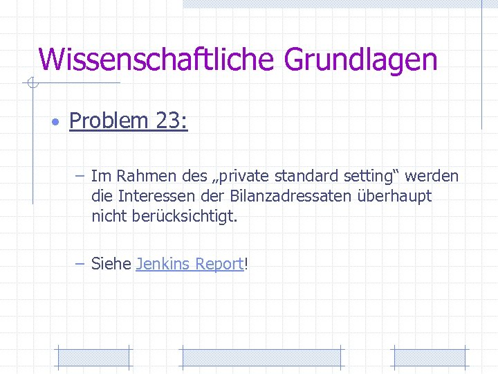 """Wissenschaftliche Grundlagen • Problem 23: – Im Rahmen des """"private standard setting"""" werden die"""