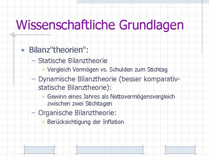 Wissenschaftliche Grundlagen • Bilanz