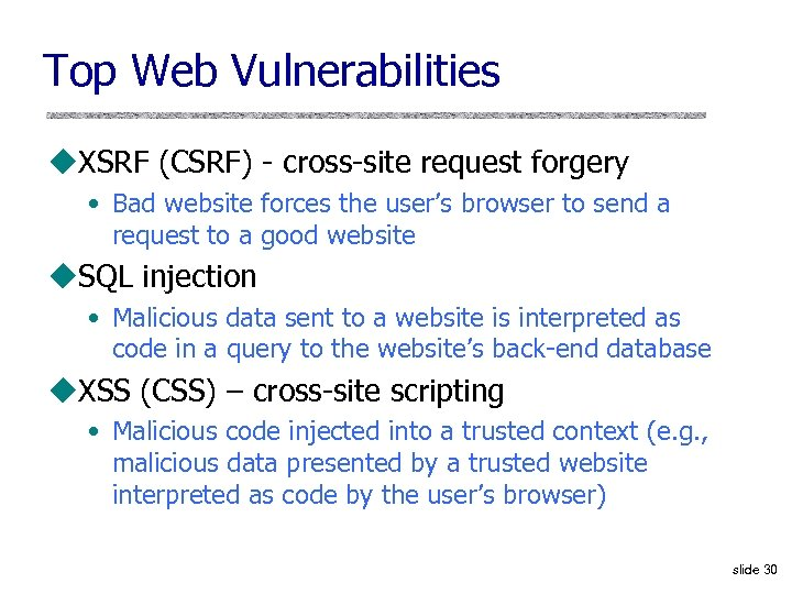 Top Web Vulnerabilities u. XSRF (CSRF) - cross-site request forgery • Bad website forces