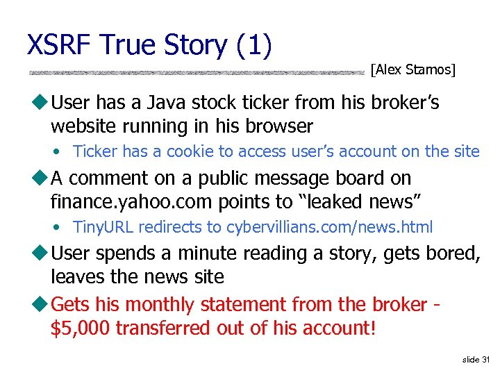 XSRF True Story (1) [Alex Stamos] u User has a Java stock ticker from