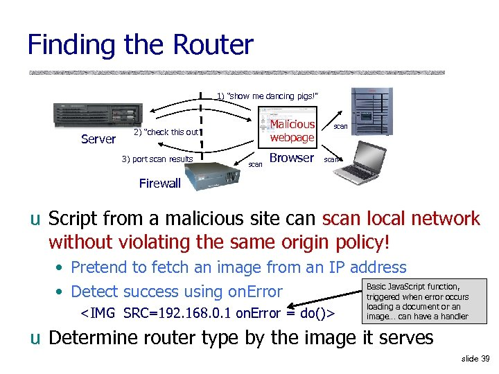 "Finding the Router 1) ""show me dancing pigs!"" Server Malicious webpage 2) ""check this"