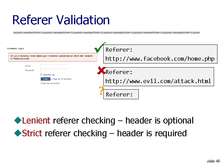 Referer Validation Referer: http: //www. facebook. com/home. php Referer: http: //www. evil. com/attack. html