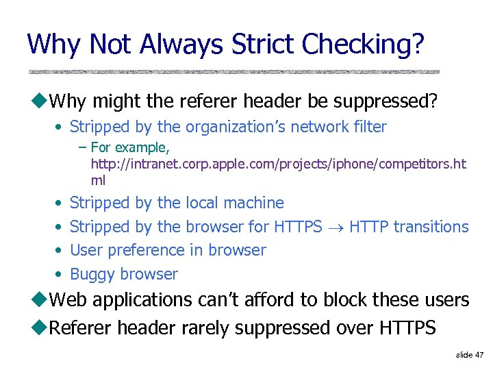 Why Not Always Strict Checking? u. Why might the referer header be suppressed? •