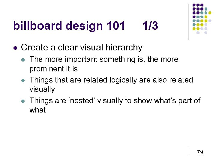 billboard design 101 l 1/3 Create a clear visual hierarchy l l l The