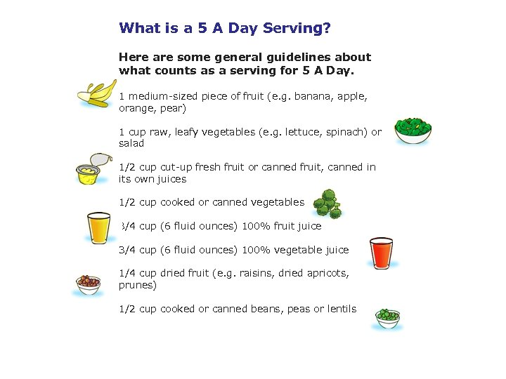 What is a 5 A Day Serving? Here are some general guidelines about what