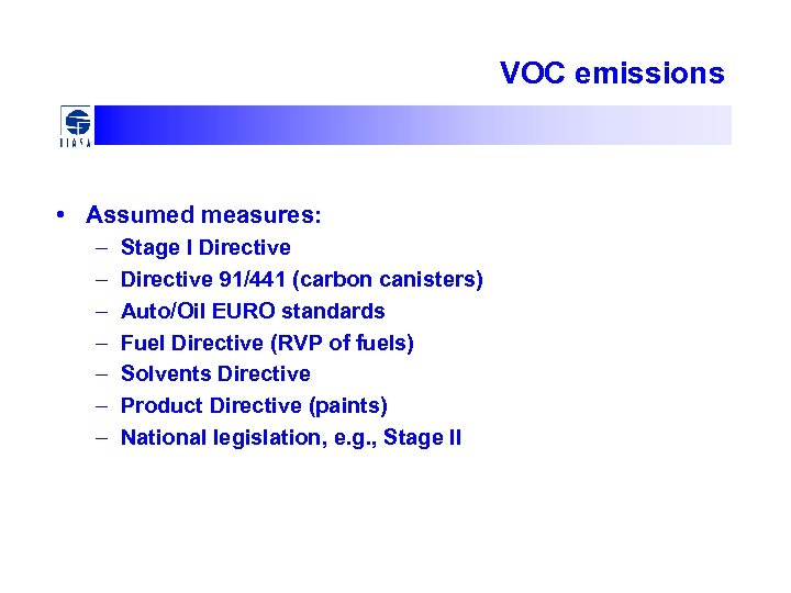 VOC emissions • Assumed measures: – – – – Stage I Directive 91/441 (carbon