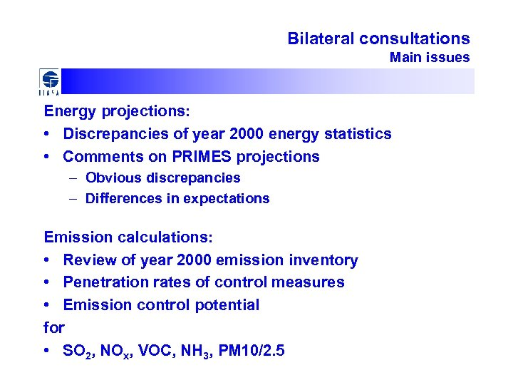 Bilateral consultations Main issues Energy projections: • Discrepancies of year 2000 energy statistics •