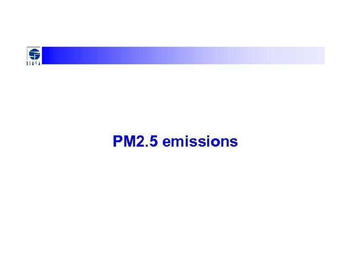 PM 2. 5 emissions