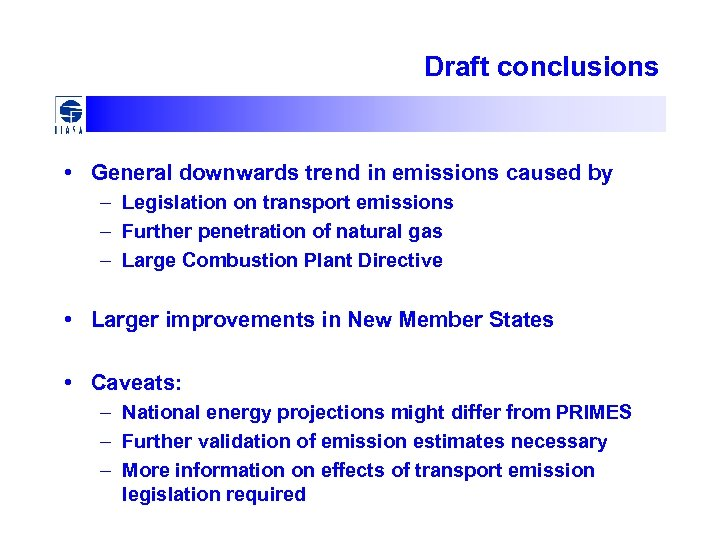 Draft conclusions • General downwards trend in emissions caused by – Legislation on transport