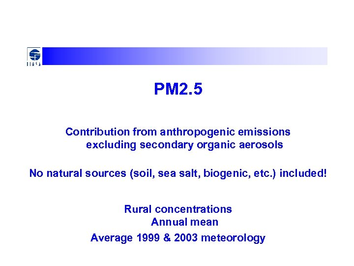 PM 2. 5 Contribution from anthropogenic emissions excluding secondary organic aerosols No natural sources