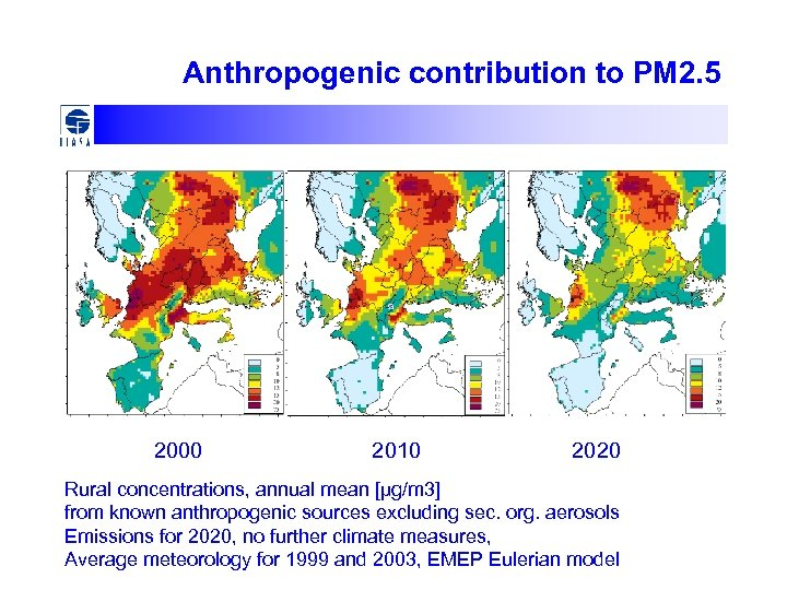 Anthropogenic contribution to PM 2. 5 2000 2010 2020 Rural concentrations, annual mean [µg/m