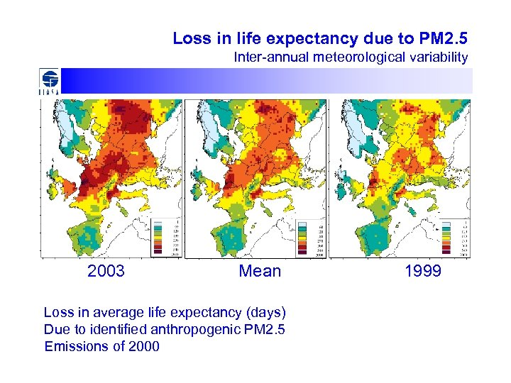 Loss in life expectancy due to PM 2. 5 Inter-annual meteorological variability 2003 Mean