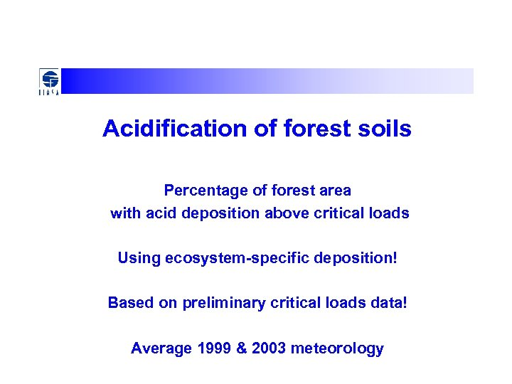 Acidification of forest soils Percentage of forest area with acid deposition above critical loads