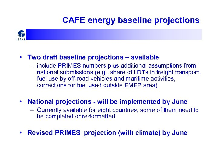 CAFE energy baseline projections • Two draft baseline projections – available – include PRIMES