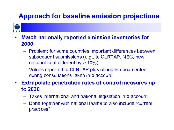 Approach for baseline emission projections • Match nationally reported emission inventories for 2000 –