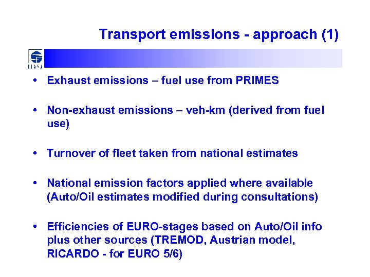 Transport emissions - approach (1) • Exhaust emissions – fuel use from PRIMES •