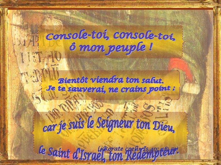 ( «Rorate coeli» Is. 40; 46; 51)