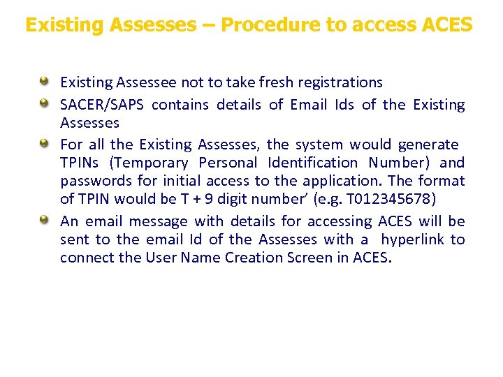 Existing Assesses – Procedure to access ACES Existing Assessee not to take fresh registrations