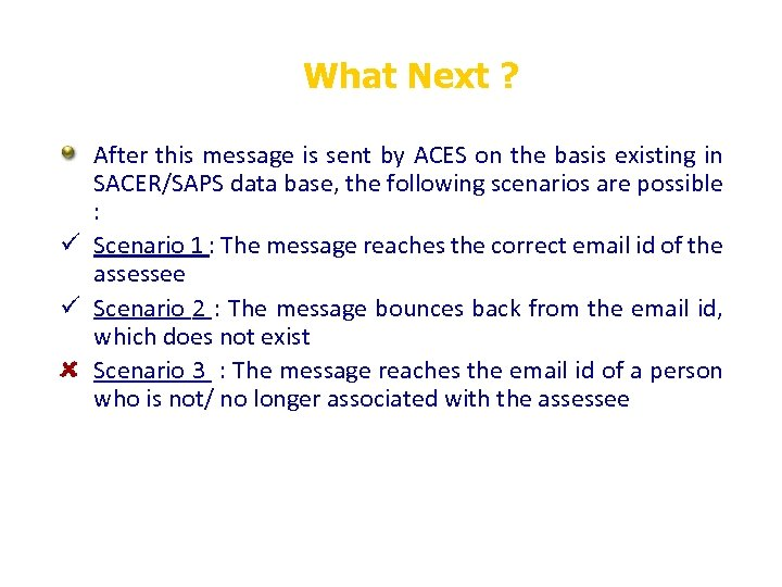 What Next ? After this message is sent by ACES on the basis existing