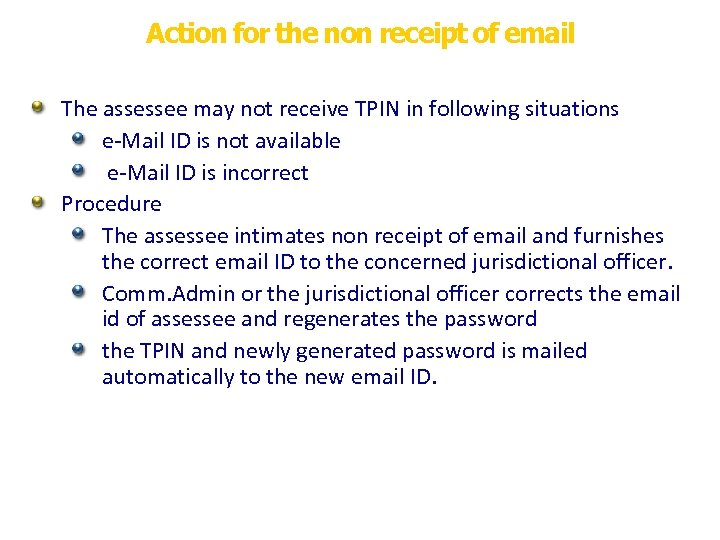 Action for the non receipt of email The assessee may not receive TPIN in