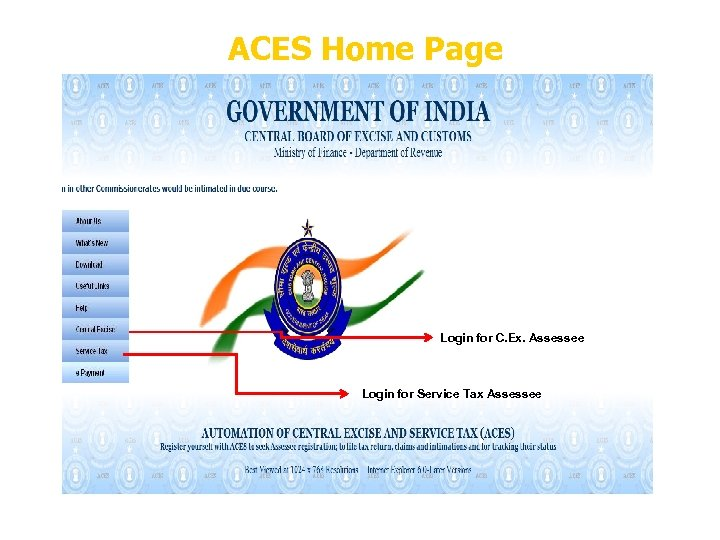 ACES Home Page Login for C. Ex. Assessee Login for Service Tax Assessee