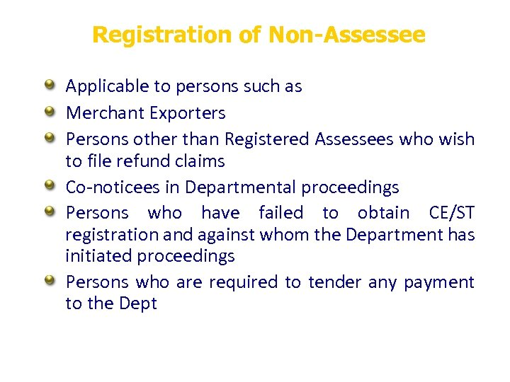 Registration of Non-Assessee Applicable to persons such as Merchant Exporters Persons other than Registered