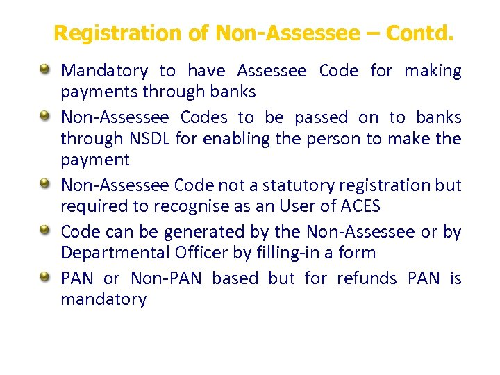 Registration of Non-Assessee – Contd. Mandatory to have Assessee Code for making payments through