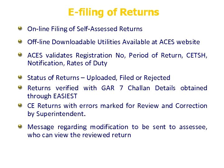 E-filing of Returns On-line Filing of Self-Assessed Returns Off-line Downloadable Utilities Available at ACES