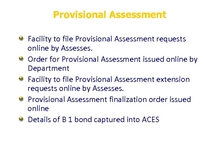 Provisional Assessment Facility to file Provisional Assessment requests online by Assesses. Order for Provisional