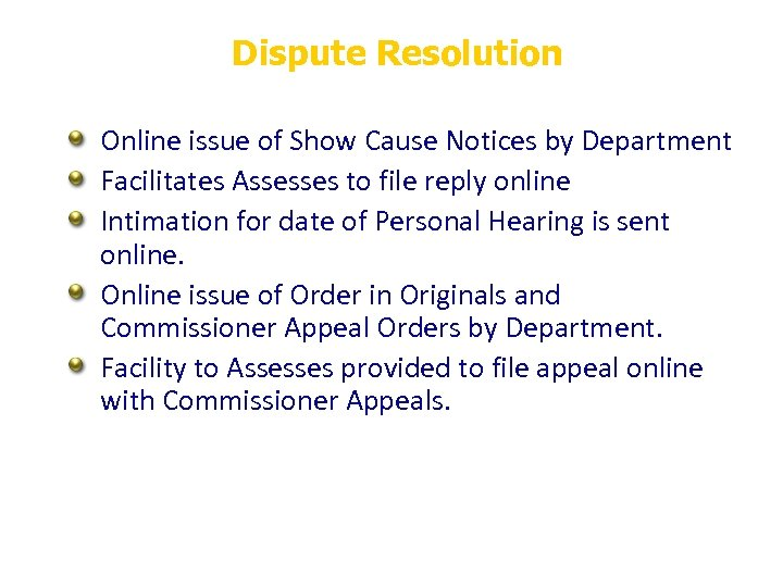 Dispute Resolution Online issue of Show Cause Notices by Department Facilitates Assesses to file