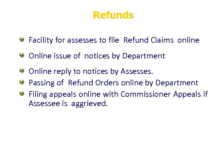 Refunds Facility for assesses to file Refund Claims online Online issue of notices by