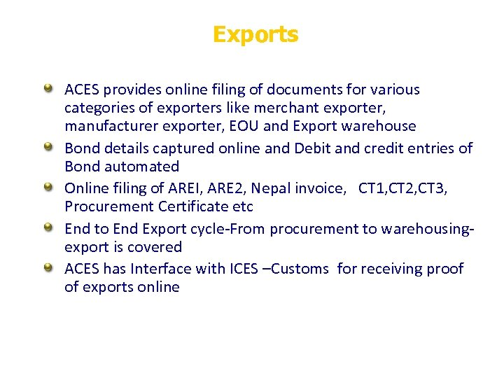 Exports ACES provides online filing of documents for various categories of exporters like merchant