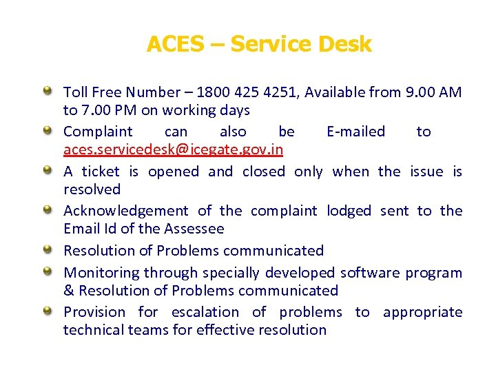 ACES – Service Desk Toll Free Number – 1800 4251, Available from 9. 00