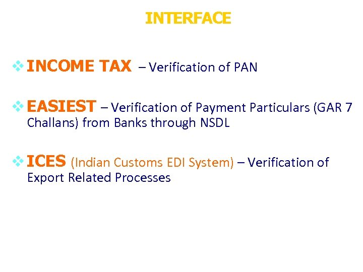INTERFACE v INCOME TAX – Verification of PAN v EASIEST – Verification of Payment