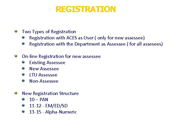 REGISTRATION Two Types of Registration with ACES as User ( only for new assessee)