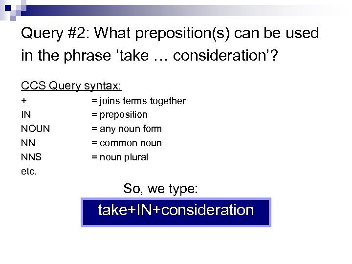 Query #2: What preposition(s) can be used in the phrase 'take … consideration'? CCS