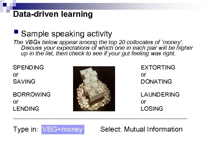 Data-driven learning § Sample speaking activity The VBGs below appear among the top 20