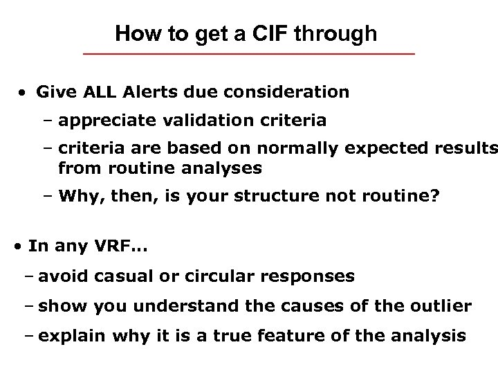 How to get a CIF through • Give ALL Alerts due consideration – appreciate
