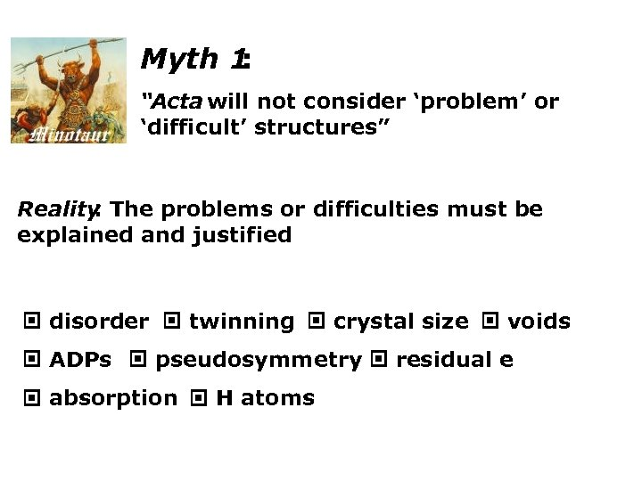 """Myth 1 : """"Acta will not consider 'problem' or 'difficult' structures"""" Reality The problems"""