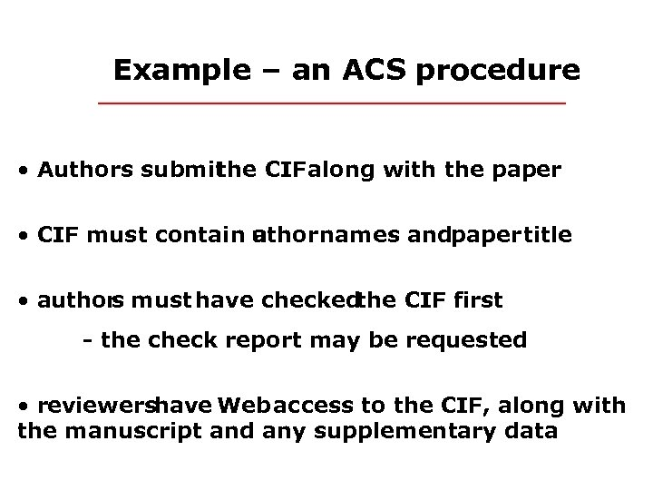 Example – an ACS procedure • Authors submit the CIF along with the paper