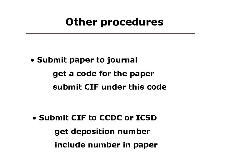 Other procedures • Submit paper to journal get a code for the paper submit