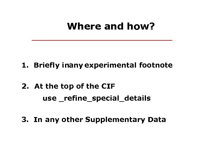 Where and how? 1. Briefly inany experimental footnote 2. At the top of the