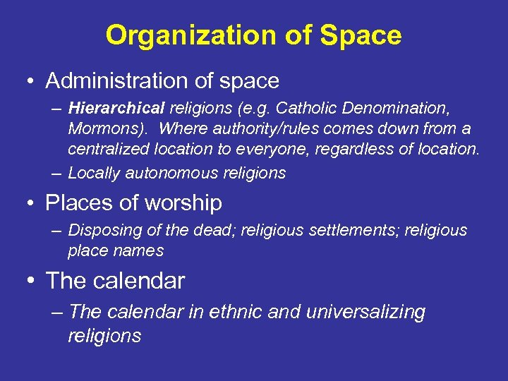 Organization of Space • Administration of space – Hierarchical religions (e. g. Catholic Denomination,