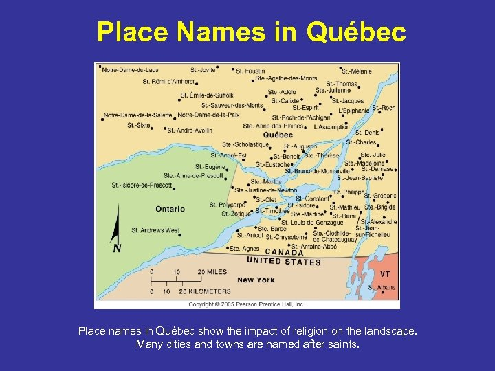 Place Names in Québec Place names in Québec show the impact of religion on