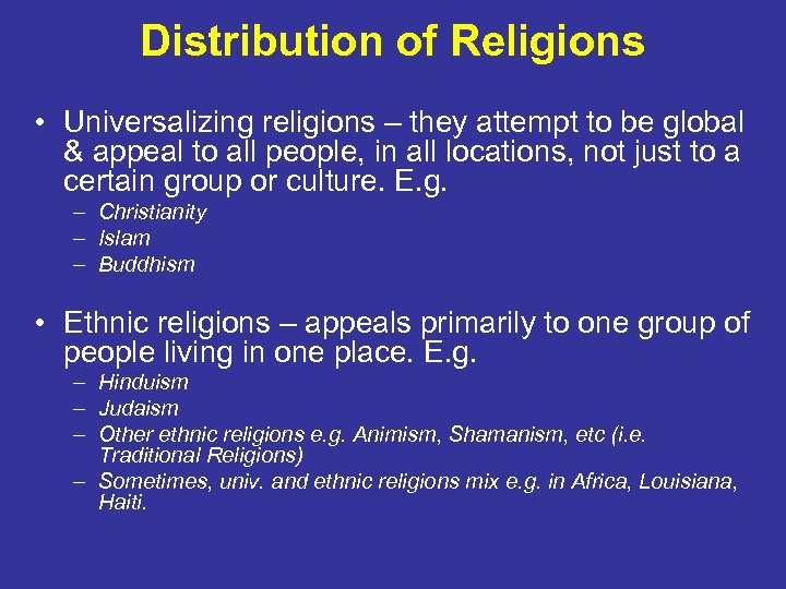 Distribution of Religions • Universalizing religions – they attempt to be global & appeal
