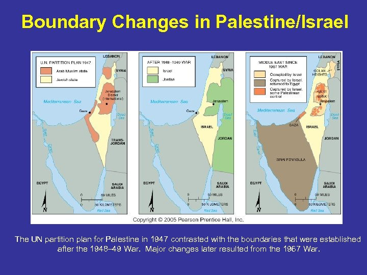 Boundary Changes in Palestine/Israel The UN partition plan for Palestine in 1947 contrasted with