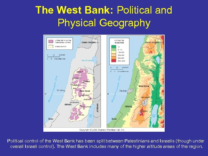 The West Bank: Political and Physical Geography Political control of the West Bank has